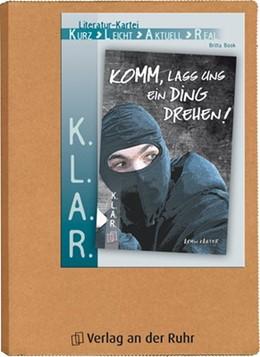 Abbildung von Book   K.L.A.R. - Literatur-Kartei: Komm, lass uns ein Ding drehen!   2014