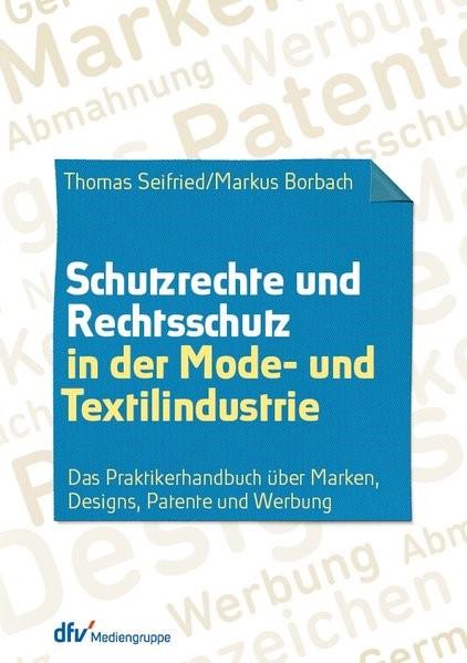 Abbildung von Seifried / Borbach | Schutzrechte und Rechtsschutz in der Mode- und Textilindustrie | 2014