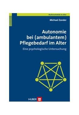 Abbildung von Zander | Autonomie bei (ambulantem) Pflegebedarf im Alter | 2014 | Eine psychologische Untersuchu...