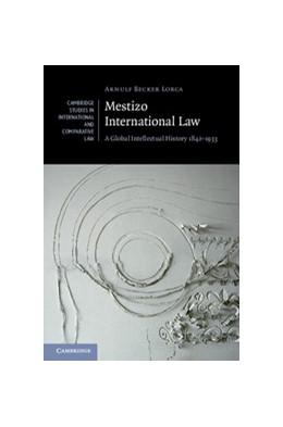 Abbildung von Becker Lorca | Mestizo International Law | 2014 | A Global Intellectual History ... | 115