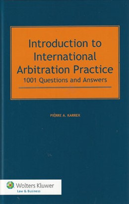 Abbildung von Karrer   Introduction to International Arbitration Practice   2014   1001 Questions and Answers
