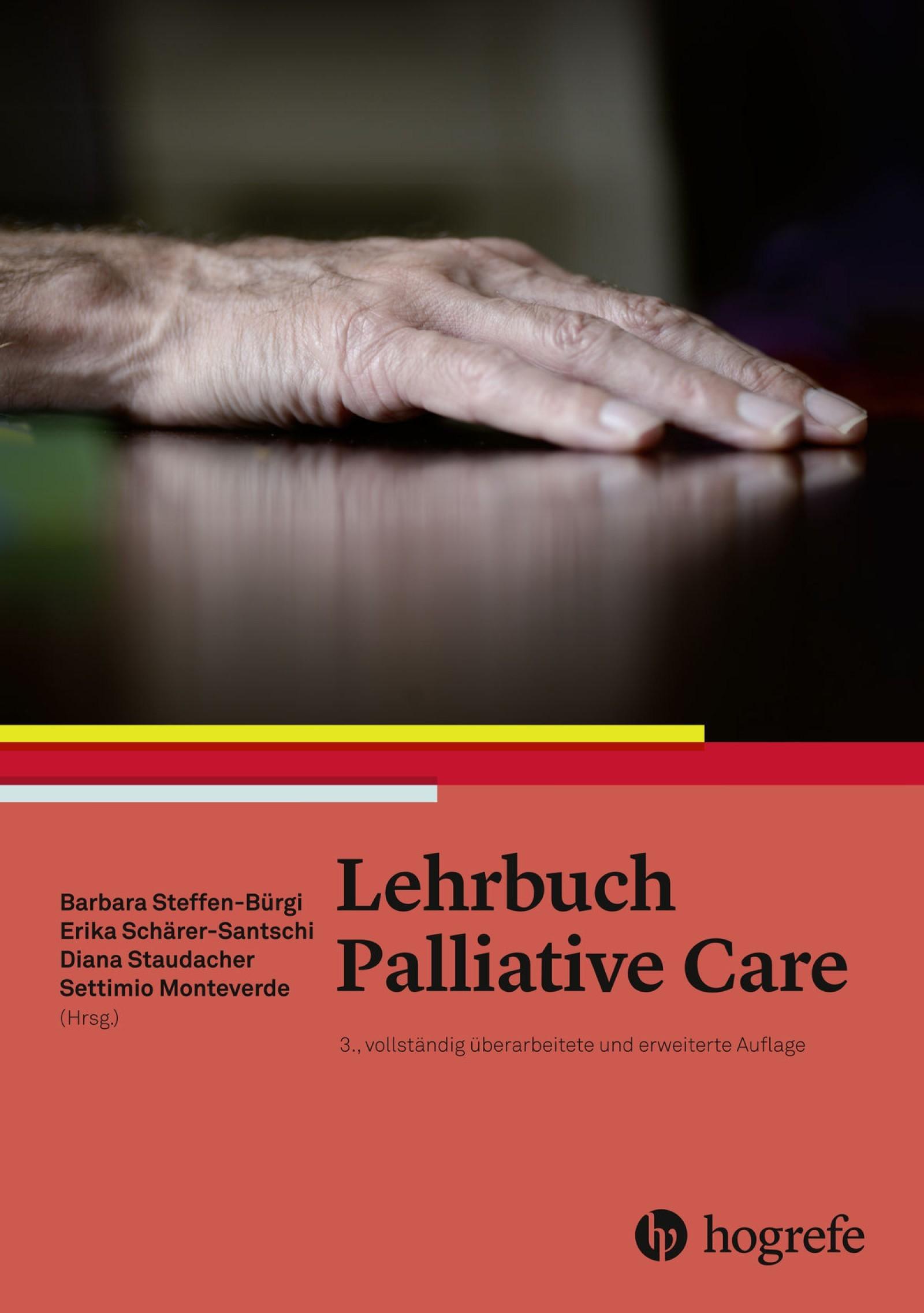 Lehrbuch Palliative Care | Knipping / Schärer-Santschi / Steffen-Bürgi / Staudacher / Monteverde | 3., überarbeitete und erweiterte Auflage, 2017 | Buch (Cover)