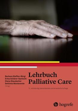 Abbildung von Knipping / Schärer-Santschi / Steffen-Bürgi / Staudacher / Monteverde | Lehrbuch Palliative Care | 3., überarbeitete und erweiterte Auflage | 2017