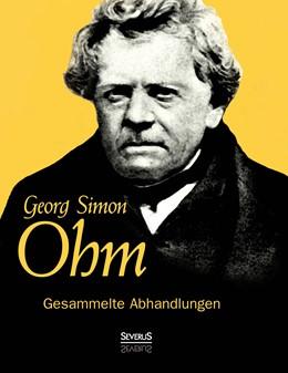 Abbildung von Ohm | Gesammelte Abhandlungen | Nachdruck der Originalausgabe von 1892 | 2015