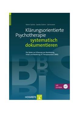 Abbildung von Sachse / Schirm | Klärungsorientierte Psychotherapie systematisch dokumentieren | 1. Auflage | 2015 | beck-shop.de