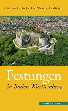 Abbildung von Ottersbach / Wagner / Wöllper | Festungen in Baden-Württemberg | 2014 | 3