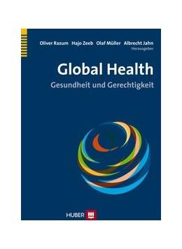 Abbildung von Razum / Zeeb | Global Health | 1. Auflage | 2014 | beck-shop.de