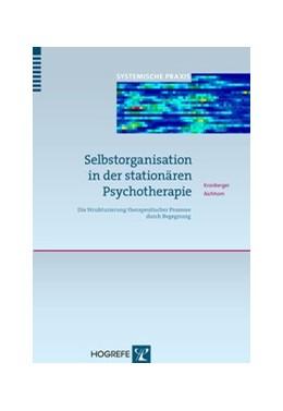 Abbildung von Kronberger / Aichhorn | Selbstorganisation in der stationären Psychotherapie | 2015 | Die Strukturierung therapeutis... | 5