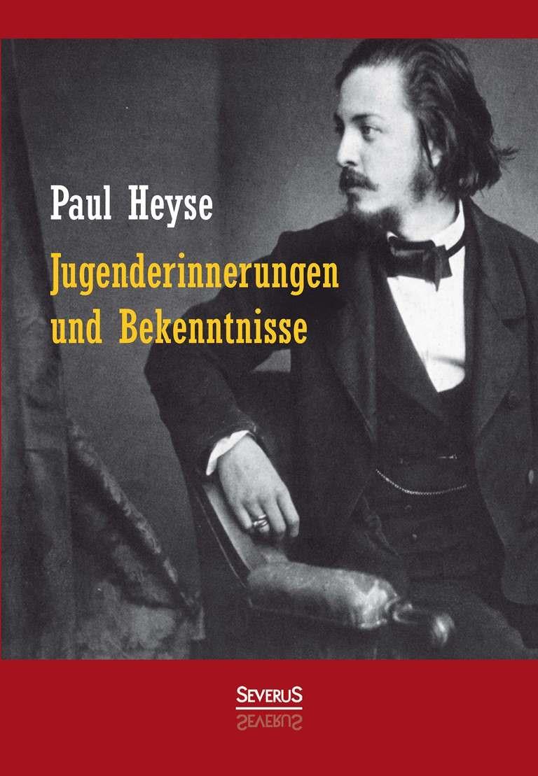 Abbildung von Heyse | Jugenderinnerungen und Bekenntnisse. Autobiografie | 2014