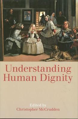 Abbildung von McCrudden | Understanding Human Dignity | 2014 | Vol. 192