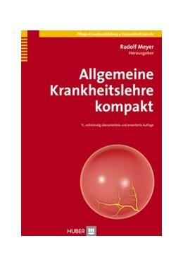 Abbildung von Meyer | Allgemeine Krankheitslehre kompakt | 11., vollständig überarbeitete und erweiterte Auflage | 2014