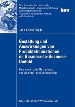 Abbildung von Prigge | Gestaltung und Auswirkungen von Produkteliminationen im Business-to-Business-Umfeld | 2008 | Eine empirische Betrachtung au...