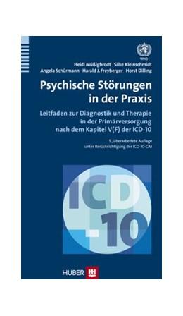 Abbildung von Dilling / Müssigbrodt / Kleinschmidt | Psychische Störungen in der Praxis | 2014 | Leitfaden zur Diagnostik und T...