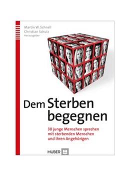 Abbildung von Schnell / Schulz | Dem Sterben begegnen | 2015 | 30 junge Menschen sprechen mit...