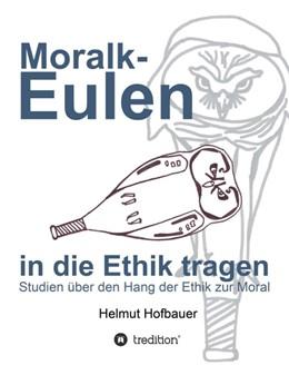 Abbildung von Hofbauer   MoralKeulen in die Ethik tragen   2014   Studien über den Hang der Ethi...