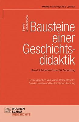 Abbildung von Schönemann   Bausteine einer Geschichtsdidaktik   2014   Bernd Schönemann zum 60. Gebur...