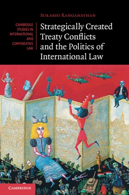 Abbildung von Ranganathan | Strategically Created Treaty Conflicts and the Politics of International Law | 2014 | 113