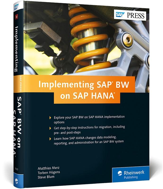 Abbildung von Merz / Hügens / Blum   Implementing SAP BW on SAP HANA   2015
