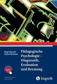 Abbildung von Spinath / Brünken | Pädagogische Psychologie – Diagnostik, Evaluation und Beratung | 2016