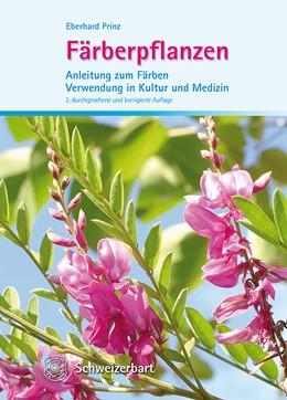 Abbildung von Prinz | Färberpflanzen | 2. durchgesehene und korrigierte Auflage | 2014 | Anleitung zum Färben, Verwendu...