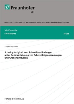 Abbildung von Baumgartner / | Schwingfestigkeit von Schweißverbindungen unter Berücksichtigung von Schweißeigenspannungen und Größeneinflüssen. | 2014