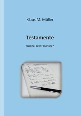 Abbildung von Müller | Testamente | 1. Auflage | 2014 | Original oder Fälschung?