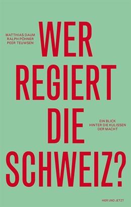 Abbildung von Daum / Pöhner | Wer regiert die Schweiz? | 1. Auflage | 2014 | beck-shop.de