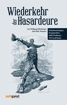 Abbildung von Effenberger / Wimmer | Wiederkehr der Hasardeure | 1. Auflage | 2014 | beck-shop.de