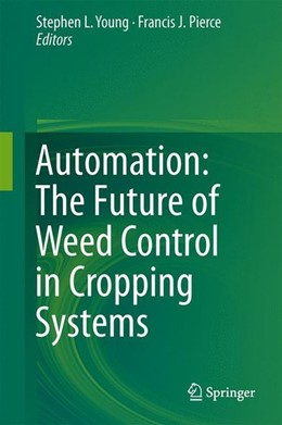 Abbildung von Young / Pierce   Automation: The Future of Weed Control in Cropping Systems   2014   2013