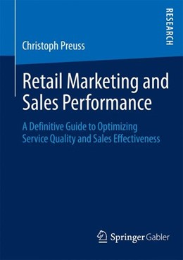 Abbildung von Preuss | Retail Marketing and Sales Performance | 2014 | 2013 | A Definitive Guide to Optimizi...