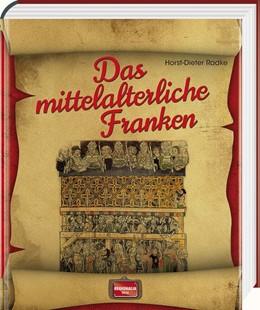 Abbildung von Radke | Das mittelalterliche Franken | 1. Auflage | 2015 | beck-shop.de