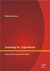 Abbildung von Schönen | Coaching für Jugendliche: Kybernetisch-systemische Ethik | 2014