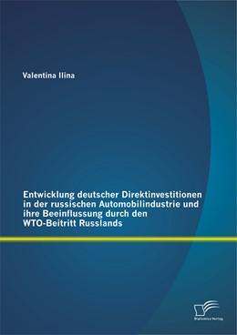 Abbildung von Ilina | Entwicklung deutscher Direktinvestitionen in der russischen Automobilindustrie und ihre Beeinflussung durch den WTO-Beitritt Russlands | 2014