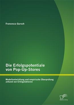 Abbildung von Gursch | Die Erfolgspotentiale von Pop-Up-Stores | 2014 | Modellentwicklung und empirisc...