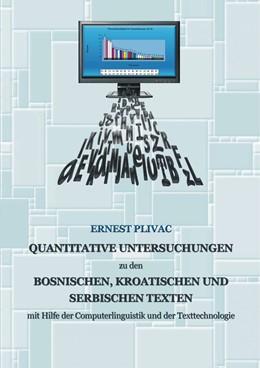 Abbildung von Plivac | Korpuslinguistische Untersuchungen der bosnischen, kroatischen und serbischen Korpora: mit Hilfe der Computerlinguistik und der Texttechnologie | 2014
