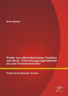 Abbildung von Böhnki | Kinder aus alkoholbelasteten Familien und deren Entwicklungsmöglichkeiten bis zum Erwachsenenalter | 2014 | Vergleich bestehender Studien
