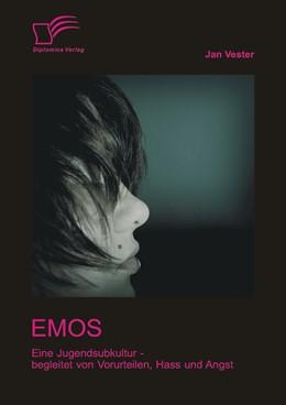 Abbildung von Vester | Emos: Eine Jugendsubkultur – begleitet von Vorurteilen, Hass und Angst! | 2014