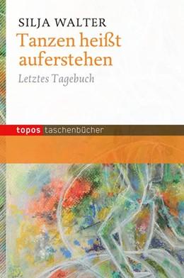Abbildung von Walter   Tanzen heißt auferstehen   1. Auflage   2014   beck-shop.de