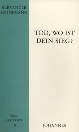 Abbildung von Schmemann | Tod, wo ist dein Sieg? | 2014