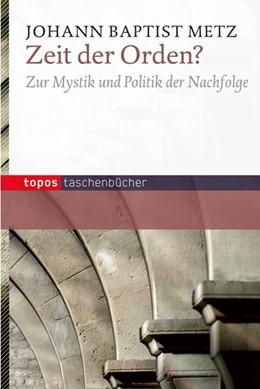 Abbildung von Metz | Zeit der Orden | 2014 | Zur Mystik und Politik der Nac...