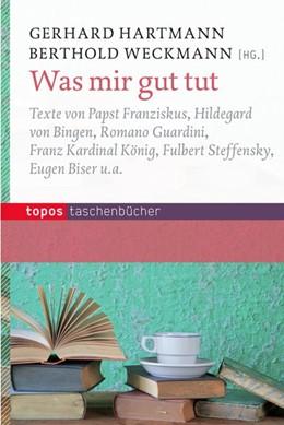 Abbildung von Hartmann / Weckmann | Was mir gut tut | 1. Auflage | 2015 | beck-shop.de