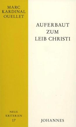 Abbildung von Ouellet | Auferbaut zum Leib Christi | 1. Auflage | 2014 | beck-shop.de