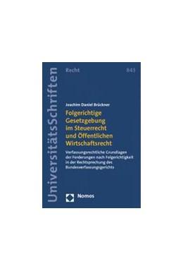 Abbildung von Brückner | Folgerichtige Gesetzgebung im Steuerrecht und Öffentlichen Wirtschaftsrecht | 2014