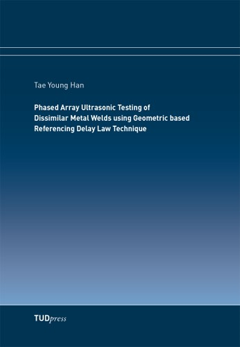 Abbildung von Han   Phased Array Ultrasonic Testing of Dissimilar Metal Welds using Geometric based Referencing Delay Law Technique   2014