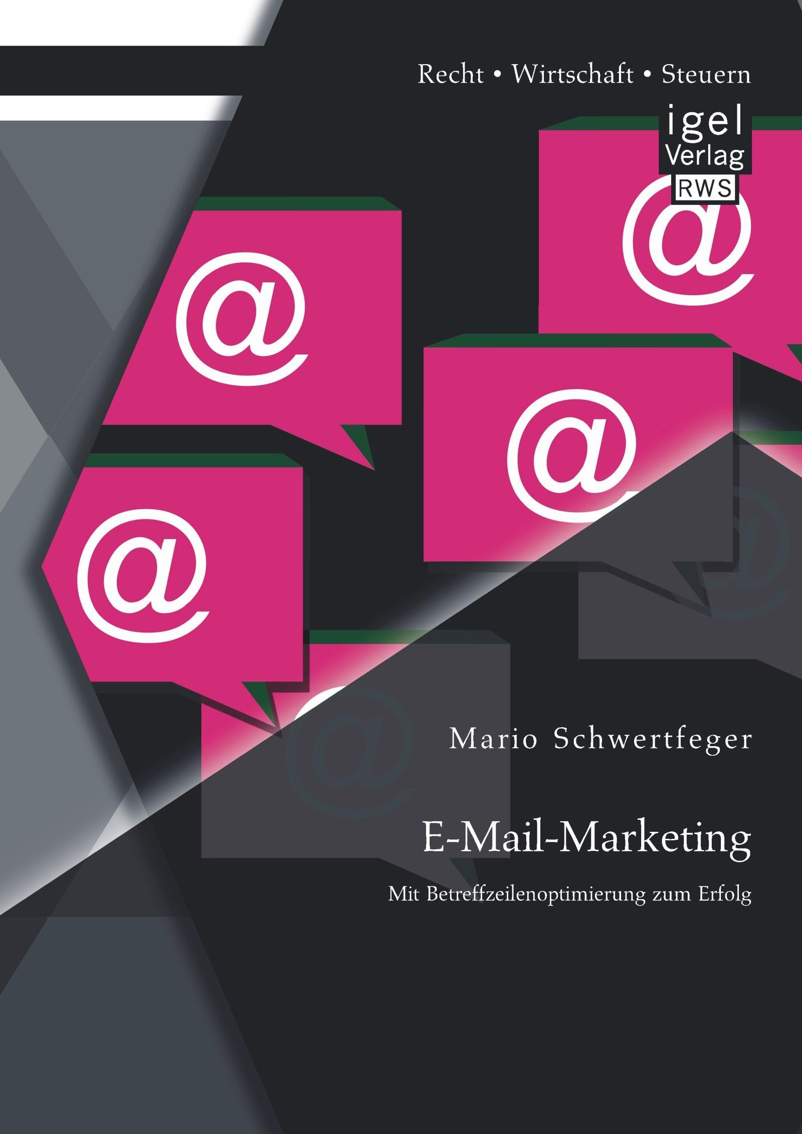 Abbildung von Schwertfeger | E-Mail-Marketing: Mit Betreffzeilenoptimierung zum Erfolg | 2014
