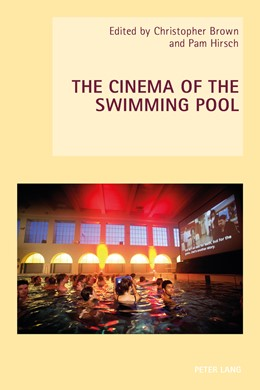 Abbildung von Hirsch / Brown | The Cinema of the Swimming Pool | 2014 | 17