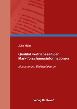 Abbildung von Heigl | Qualität vertriebsseitiger Marktforschungsinformationen | 2014 | Messung und Einflussfaktoren | 407