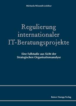 Abbildung von Wieandt-Ledebur   Regulierung internationaler IT-Beratungsprojekte   2014   Eine Fallstudie aus Sicht der ...