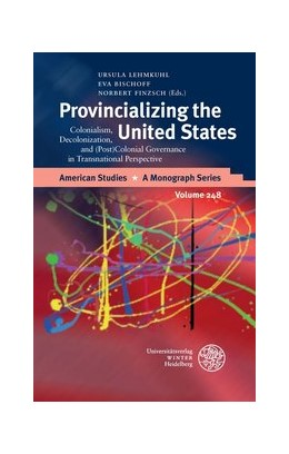 Abbildung von Lehmkuhl / Bischoff / Finzsch | Provincializing the United States | 2014 | Colonialism, Decolonization, a... | 248