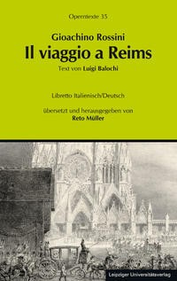 Abbildung von Müller | Gioachino Rossini: Il viaggio a Reims ossia L'albergo del Giglio d'Oro (Die Reise nach Reims oder Das Hotel zur goldenen Lilie) | 2014